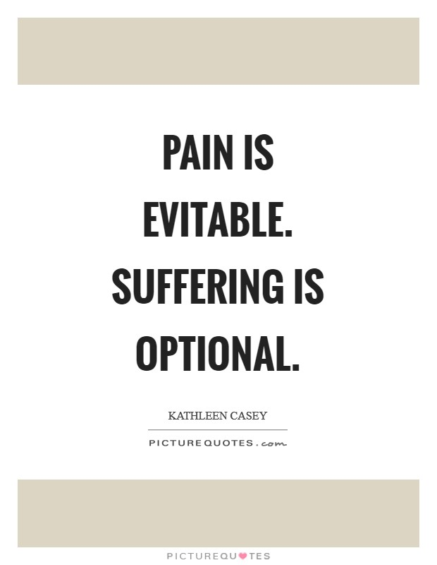 Pain is evitable. Suffering is optional Picture Quote #1