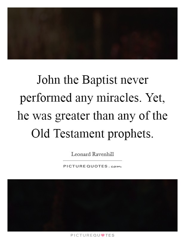 Bible Quotes About St John The Baptist: John The Baptist Quotes & Sayings (10 Quotations