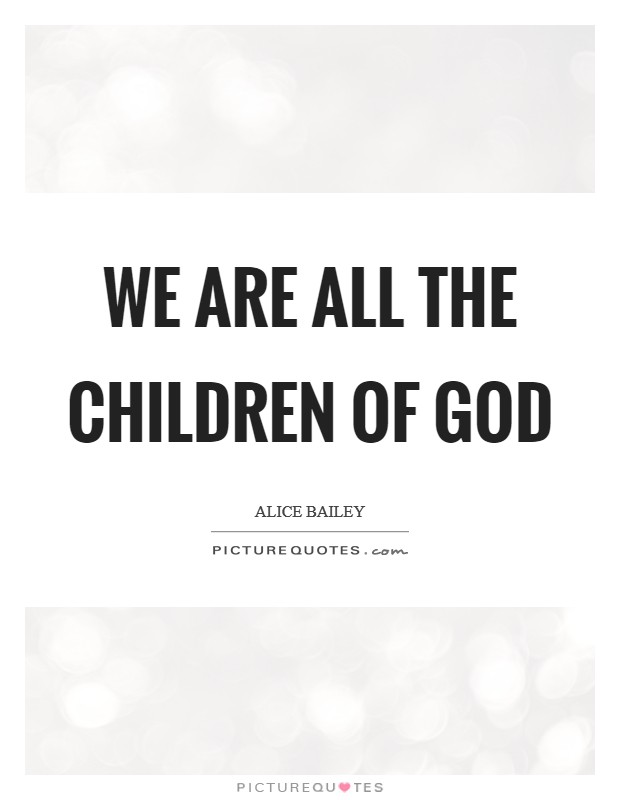 We are all the children of God Picture Quote #1