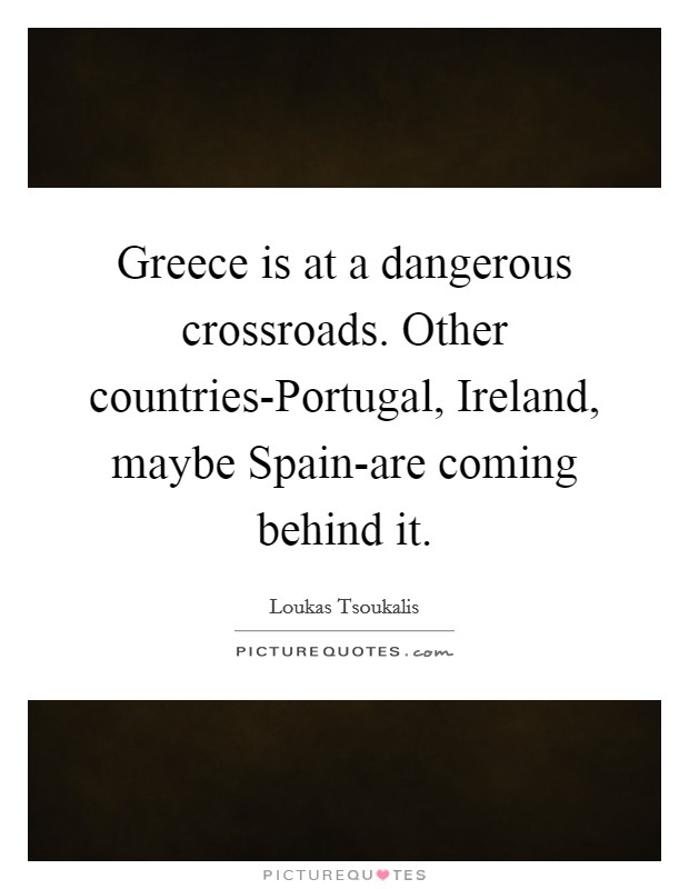 Greece is at a dangerous crossroads  Other countries-Portugal