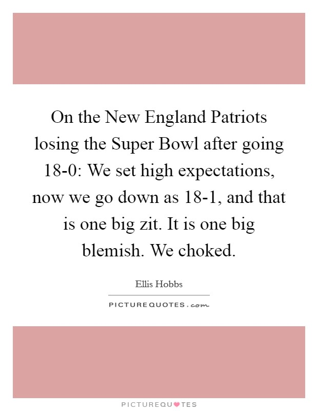 New England Quotes: High Expectations Quotes & Sayings