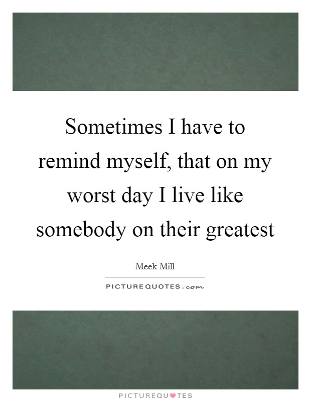 Worst Day Quotes | Worst Day Sayings | Worst Day Picture ...