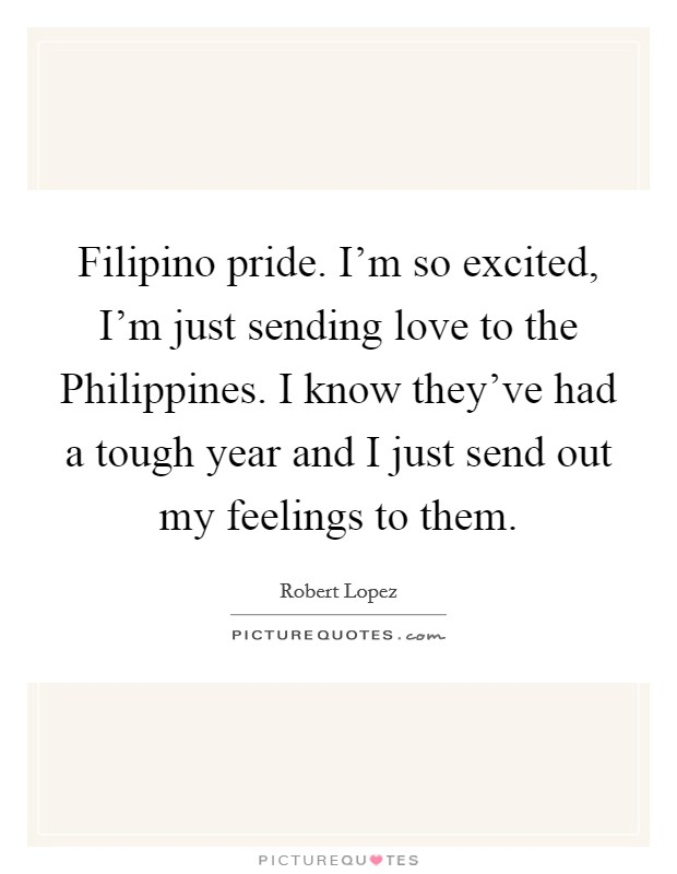 Filipino pride. I\'m so excited, I\'m just sending love to the ...