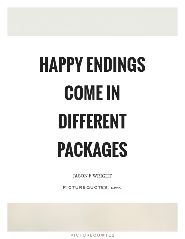 Happy endings come in different packages Picture Quote #1