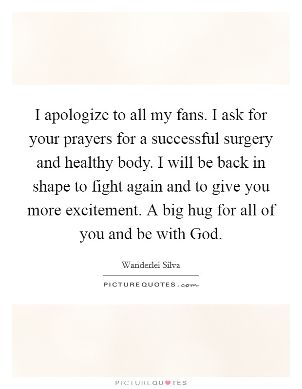 I apologize to all my fans. I ask for your prayers for a ...
