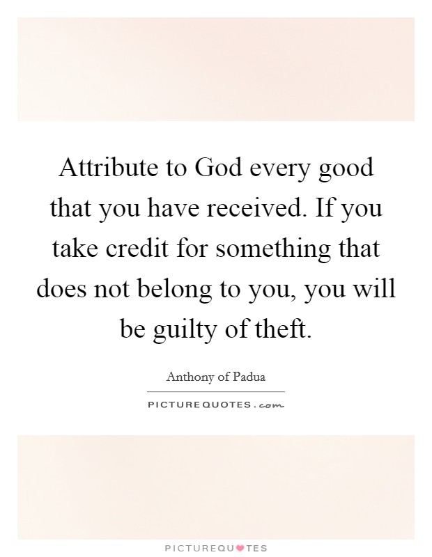 Attribute To God Every Good That You Have Received If You Take Picture Quotes The characters were wonderfully complex and had a sense of realness to them. picturequotes com