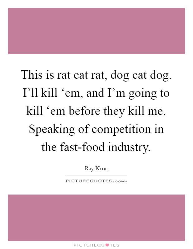 Dog Eat Dog Rat Eat Rat Ray Kroc