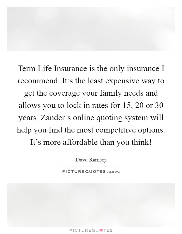 Zander Life Insurance Quote Best Term Life Insurance Is The Only Insurance I Recommendit's The