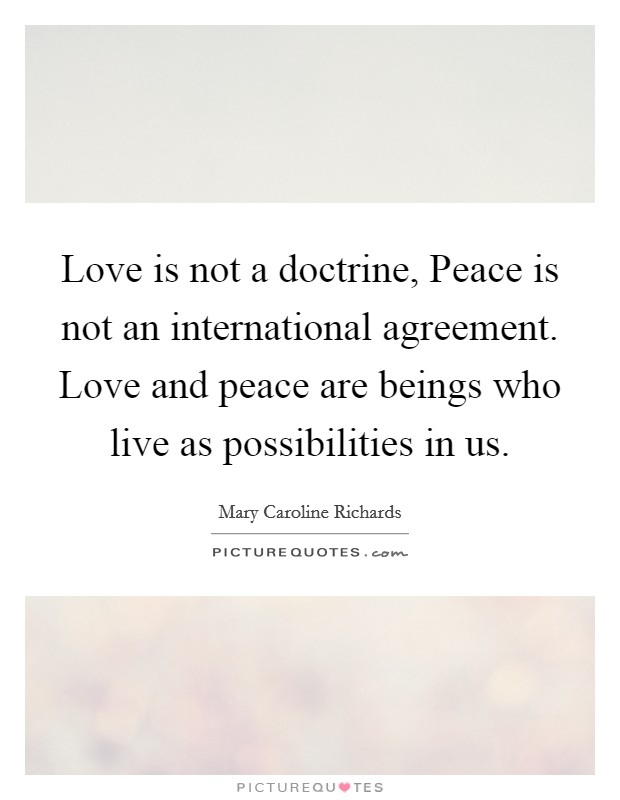 Love Is Not A Doctrine Peace Is Not An International Agreement