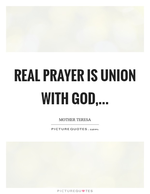Real prayer is union with God, Picture Quote #1
