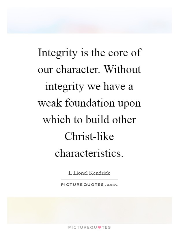 Integrity And Character Quotes Sayings Integrity And Character