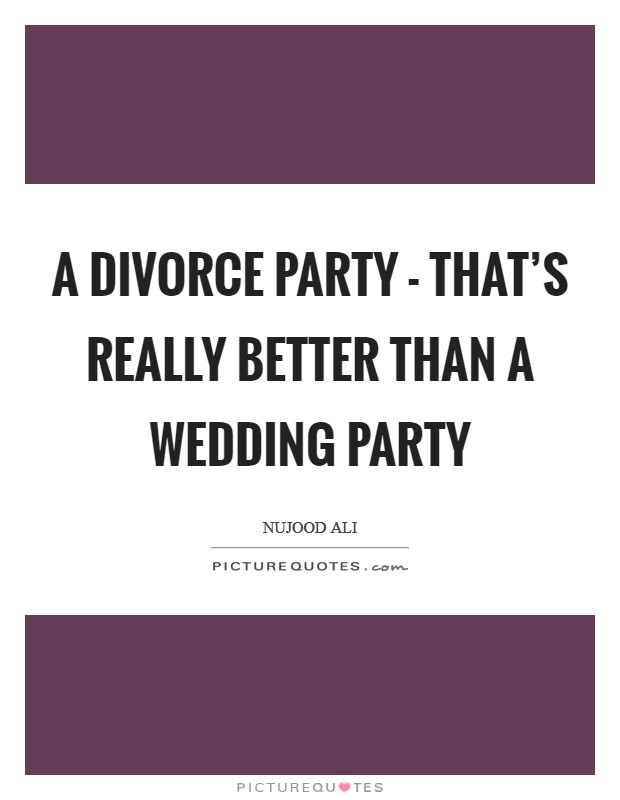 Wedding Party Quotes Amp Sayings
