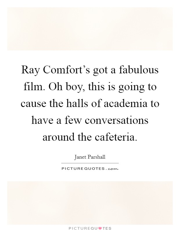 Ray Comfort's got a fabulous film. Oh boy, this is going to cause the halls of academia to have a few conversations around the cafeteria Picture Quote #1