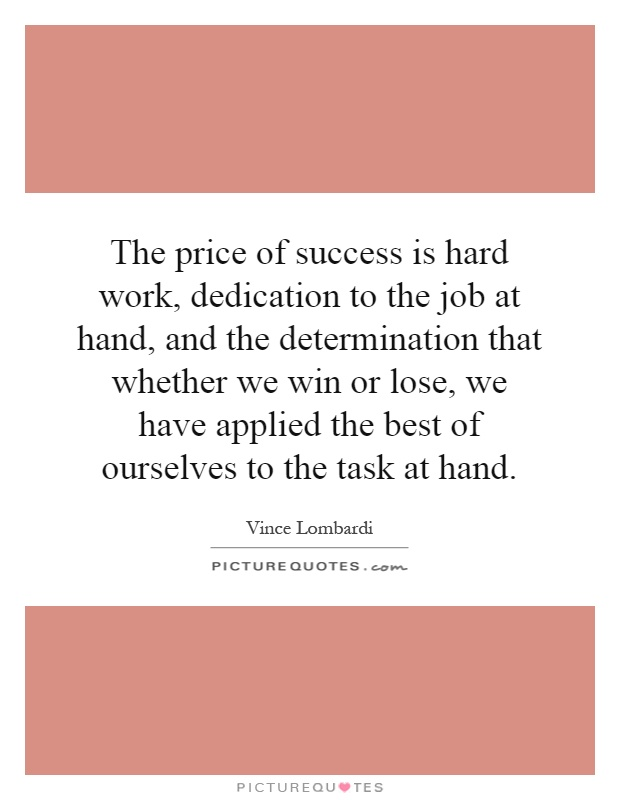The Price Of Success Is Hard Work Dedication To The Job At