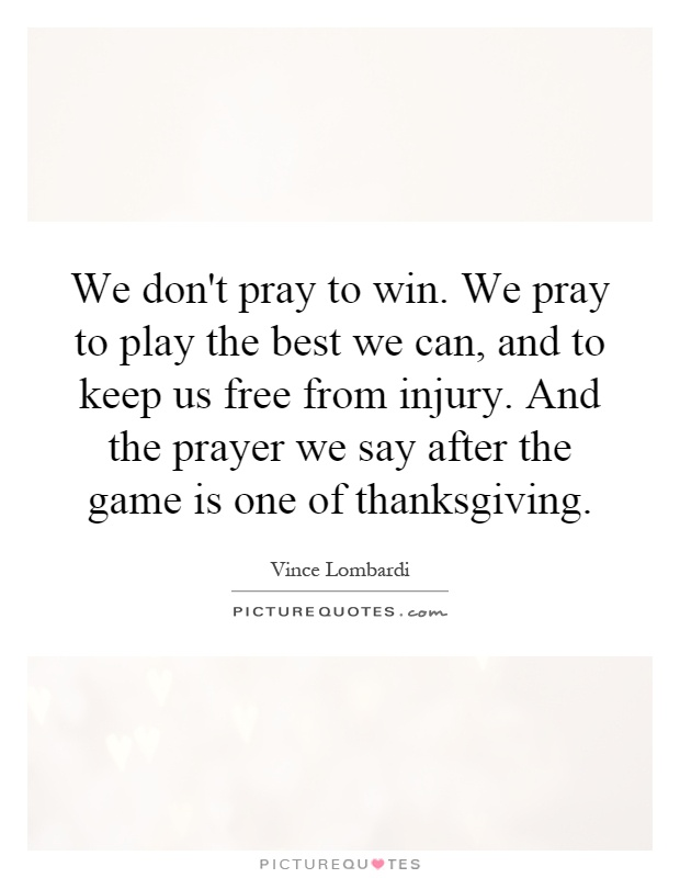 We Don T Pray To Win We Pray To Play The Best We Can And To Picture Quotes Youth group game on prayer. picturequotes com