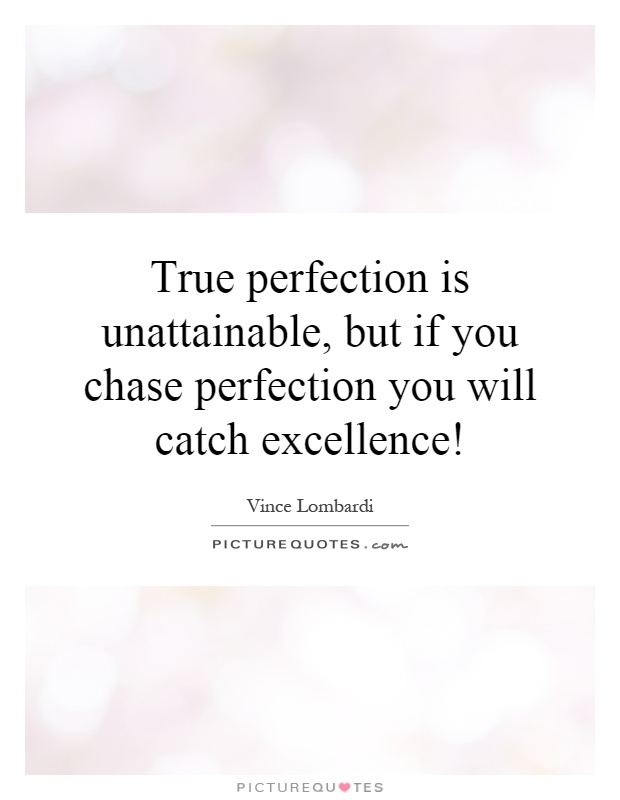 unattainable perfection Story highlights perfectionism has increased over the past 2½ decades, according to a new study striving for unattainable perfection could have a.