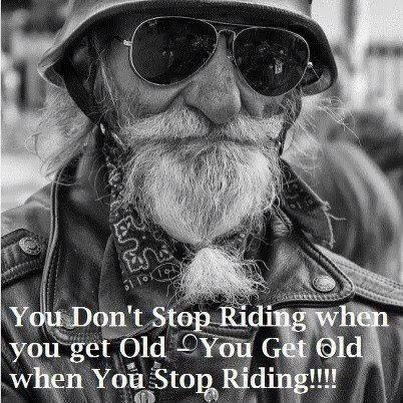 You don't stop riding when you get old - you get old when you stop riding Picture Quote #1
