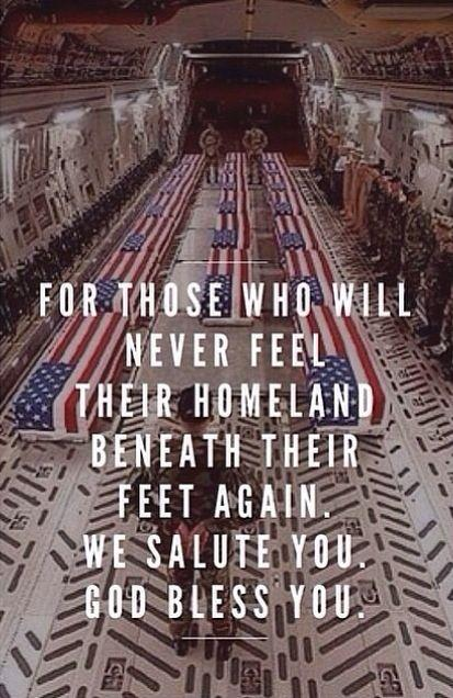 For those who will never feel their homeland beneath their feet again. We salute you. God bless you Picture Quote #1