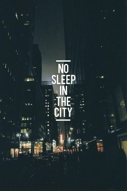No sleep in the city Picture Quote #1