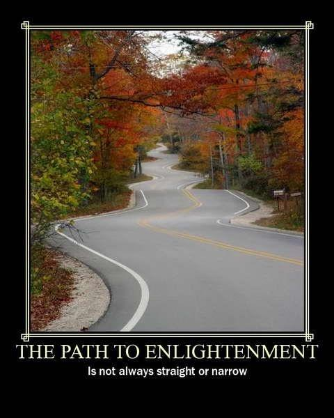 The path to enlightenment is not always straight or narrow Picture Quote #1