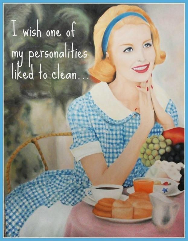 I wish one of my personalities liked to clean Picture Quote #1