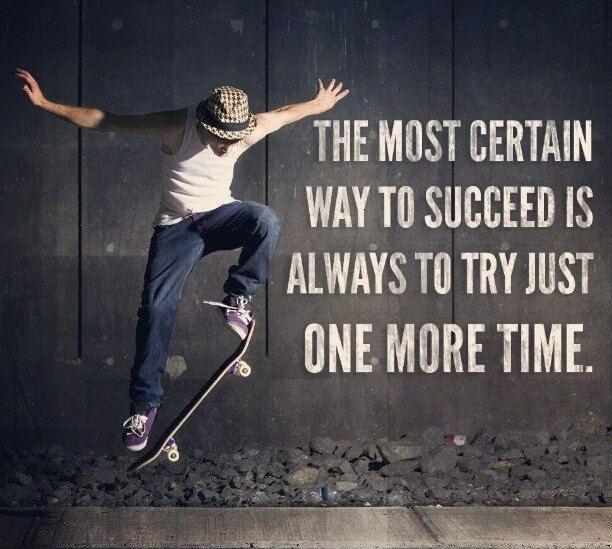The most certain way to succeed is always to try just one more time Picture Quote #1