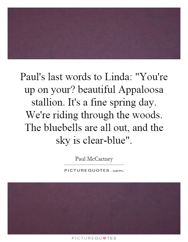 Paul's last words to Linda: