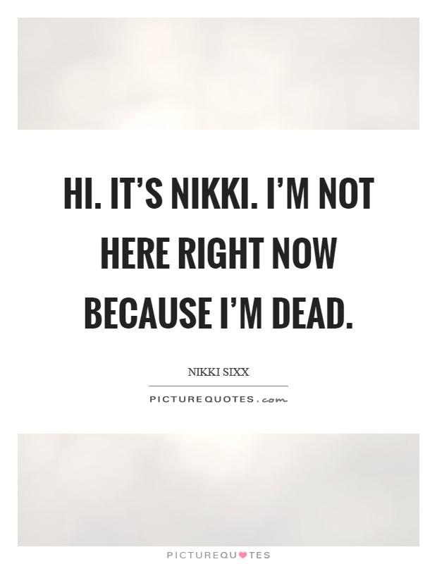 Nikki Sixx Quotes & Sayings (126 Quotations)