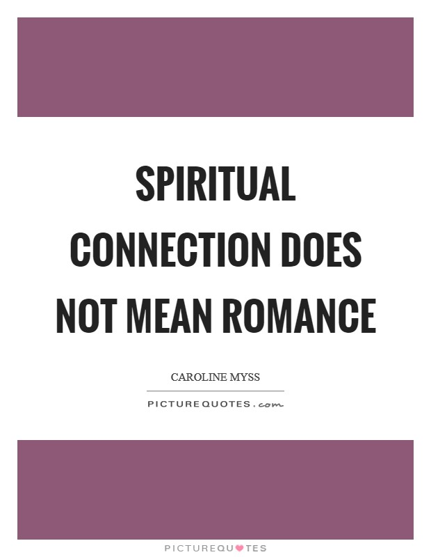 Spiritual connection does not mean romance Picture Quote #1