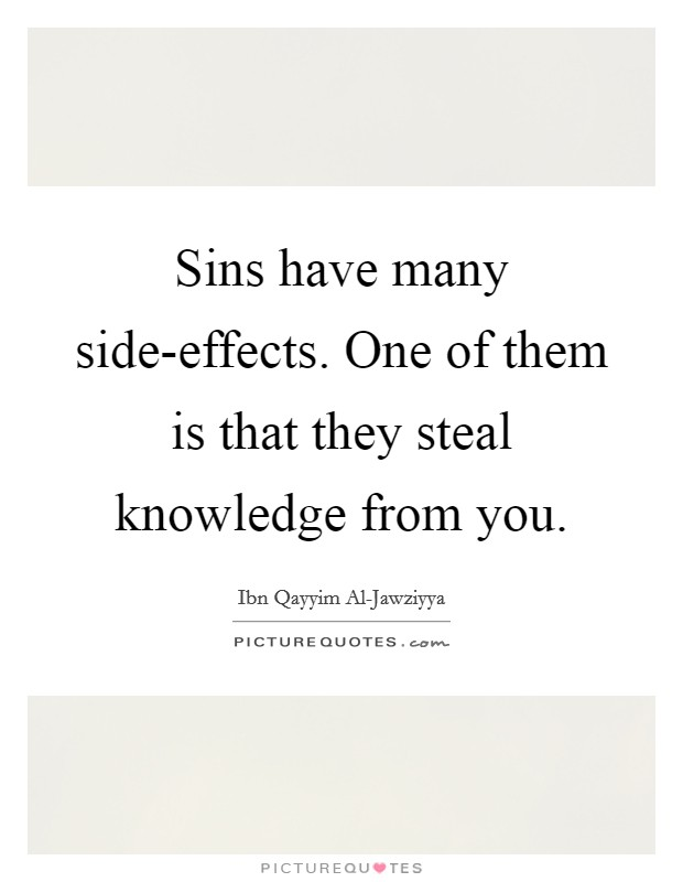 Sins have many side-effects. One of them is that they steal knowledge from you Picture Quote #1