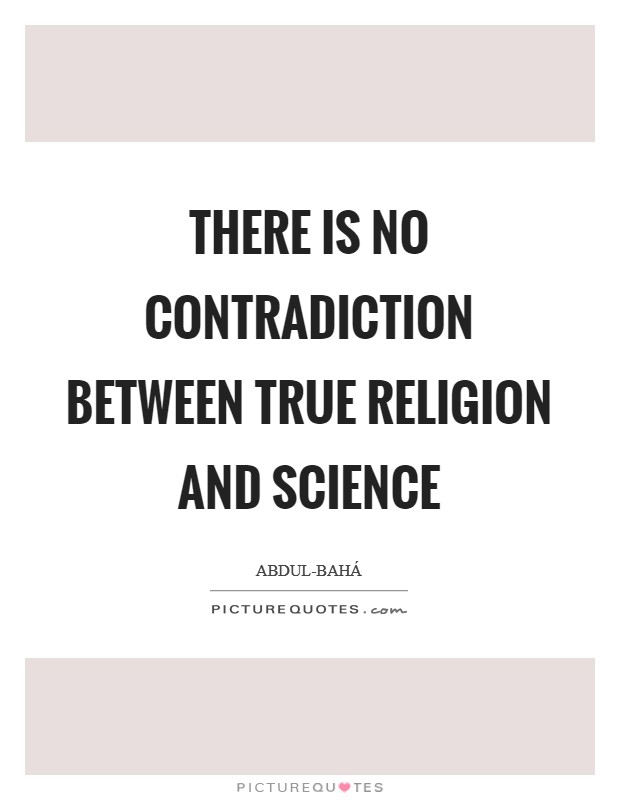 There is no contradiction between true religion and science Picture Quote #1