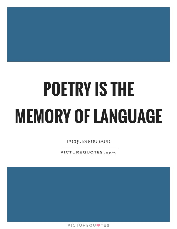Poetry is the memory of language Picture Quote #1