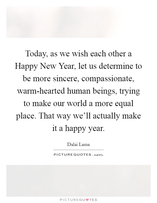 Today, as we wish each other a Happy New Year, let us determine ...