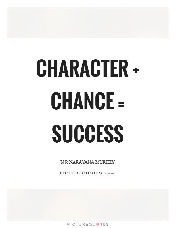 Character   Chance = Success Picture Quote #1