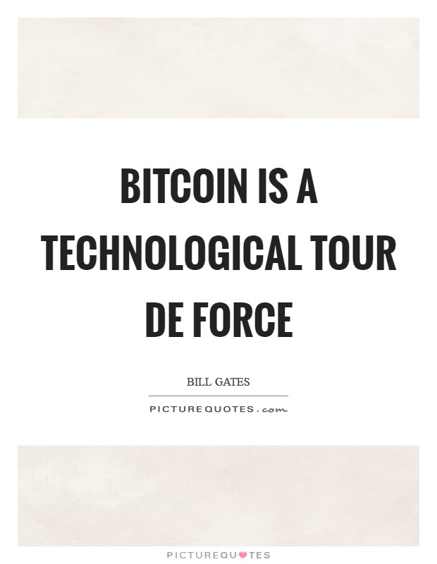 Bitcoin is a technological tour de force Picture Quote #1