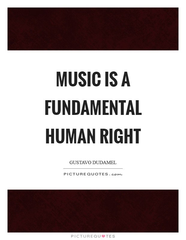 Music is a fundamental human right Picture Quote #1