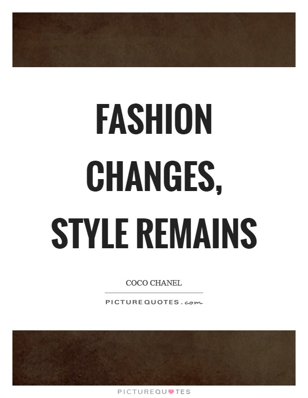 Fashion And Style Quotes Sayings Fashion And Style Picture Quotes