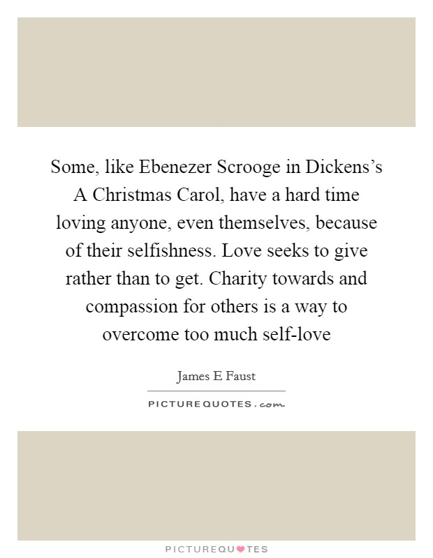 A Christmas Carol Scrooge Quotes.Some Like Ebenezer Scrooge In Dickens S A Christmas Carol