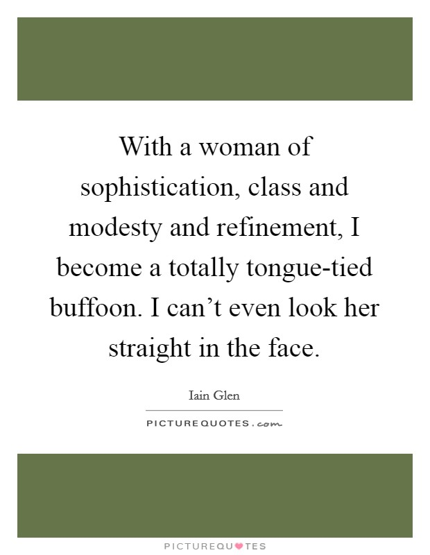 Woman With Class Quotes & Sayings | Woman With Class Picture ...