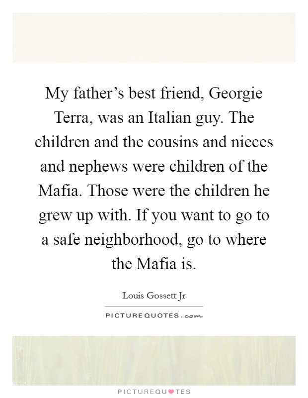 my father s best friend georgie terra was an italian guy the
