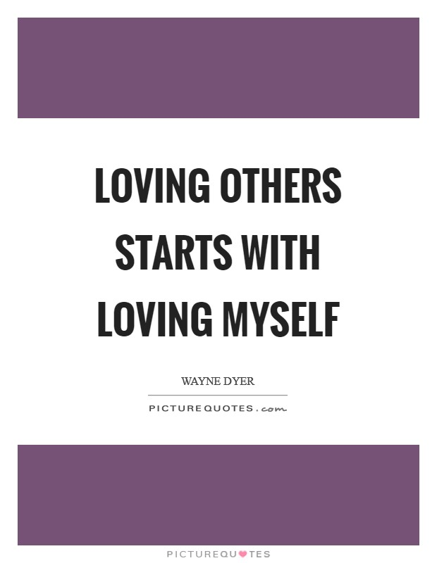 Loving Others Starts with Loving Myself Picture Quote #1