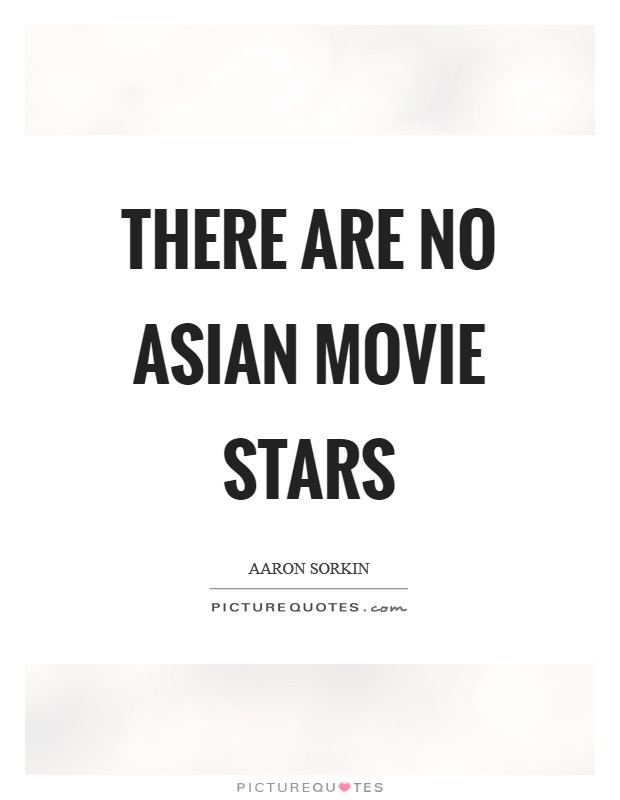 There are no Asian movie stars Picture Quote #1
