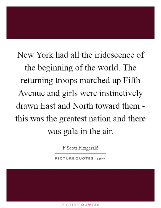 New York Had All The Iridescence Of The Beginning Of The World. The  Returning Troops