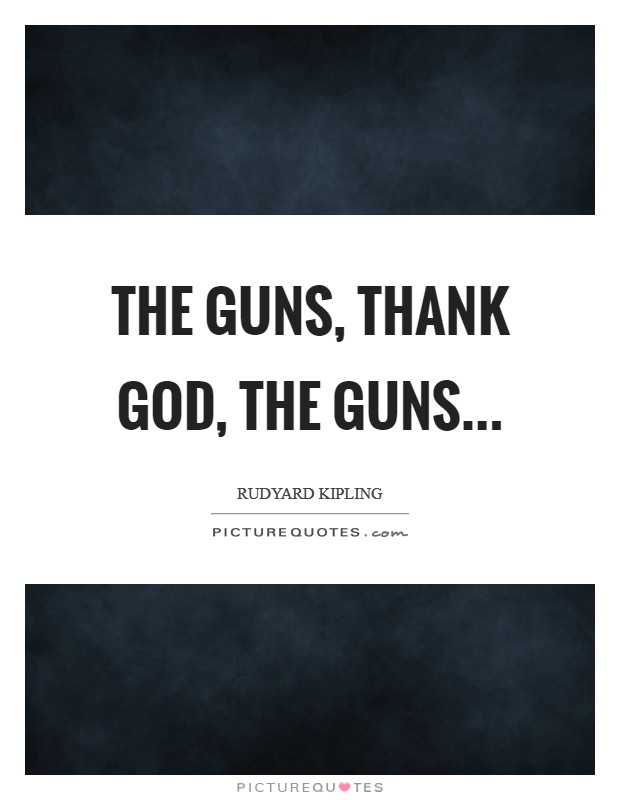 The Guns, Thank God, The Guns Picture Quote #1