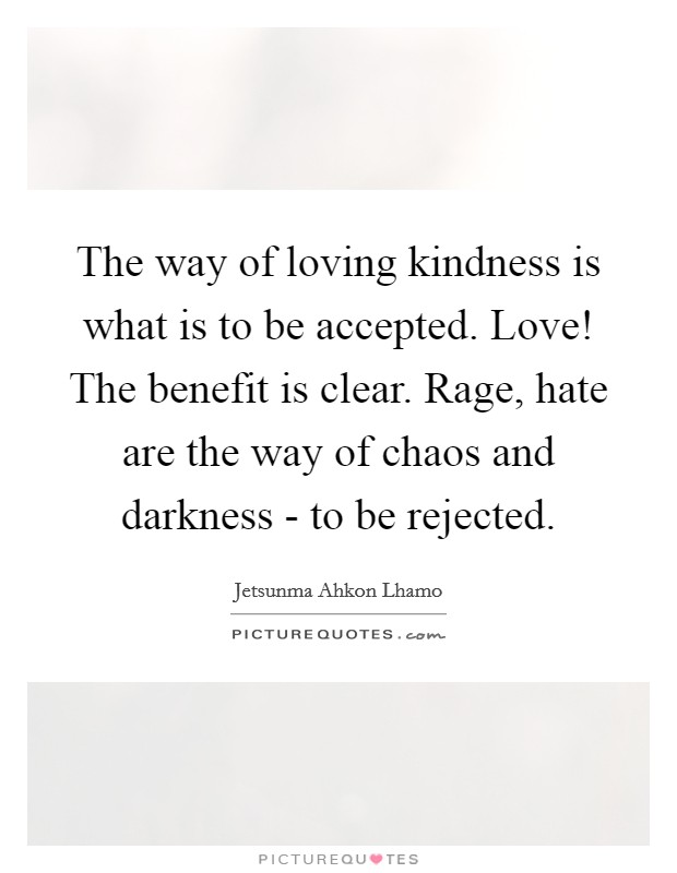 Loving Kindness Quotes Custom Loving Kindness Quotes & Sayings  Loving Kindness Picture Quotes