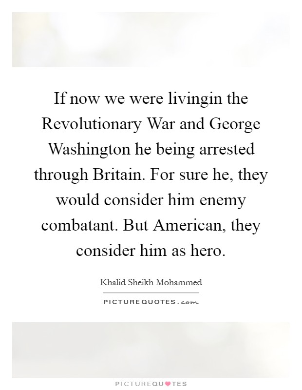 Image result for khalid sheikh mohammed quote george washington