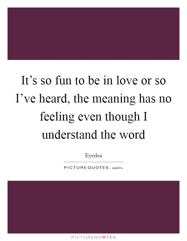 The Meaning Of Love Quotes Prepossessing Meaning Love Quotes & Sayings  Meaning Love Picture Quotes