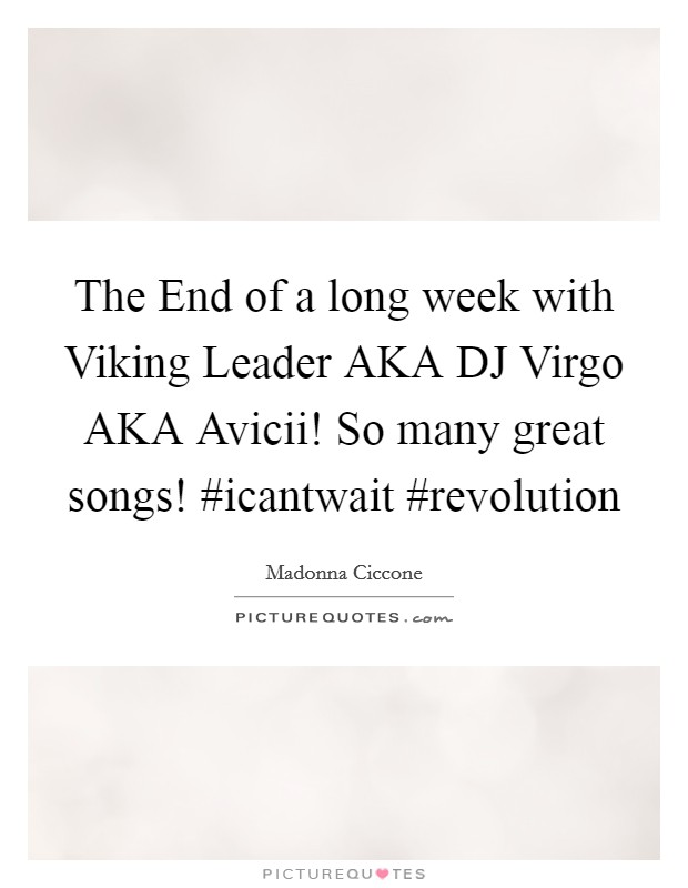 The End of a long week with Viking Leader AKA DJ Virgo AKA Avicii! So many great songs! #icantwait #revolution Picture Quote #1