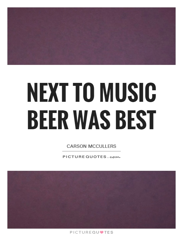 Next to music beer was best Picture Quote #1
