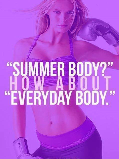 Summer body? how about everyday body Picture Quote #1